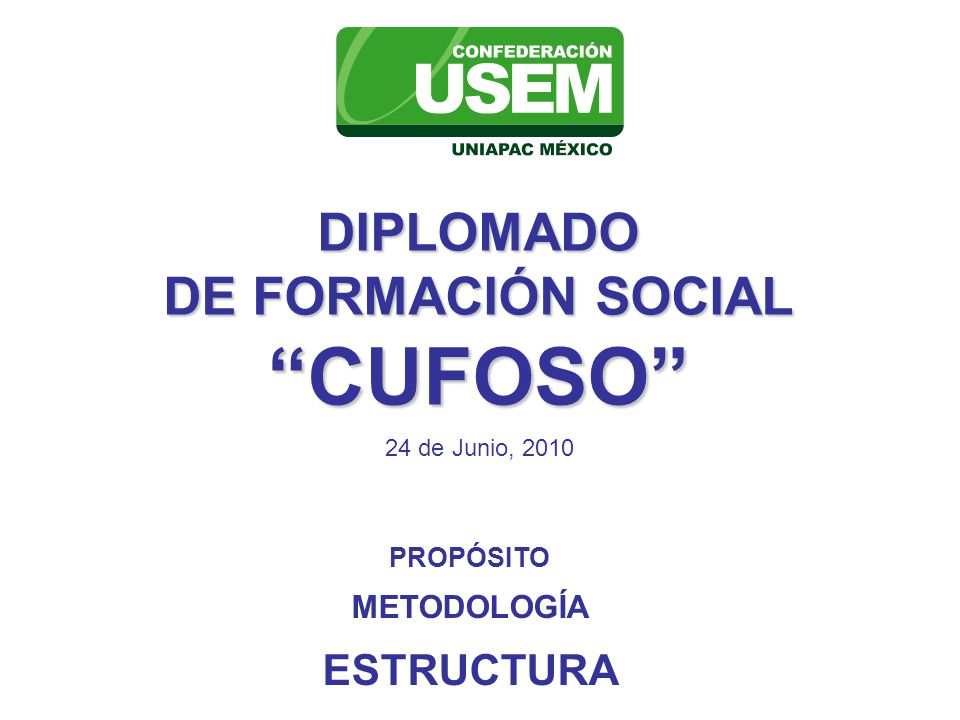 CUFOSO DIPLOMADO DE FORMACIÓN SOCIAL ESTRUCTURA METODOLOGÍA