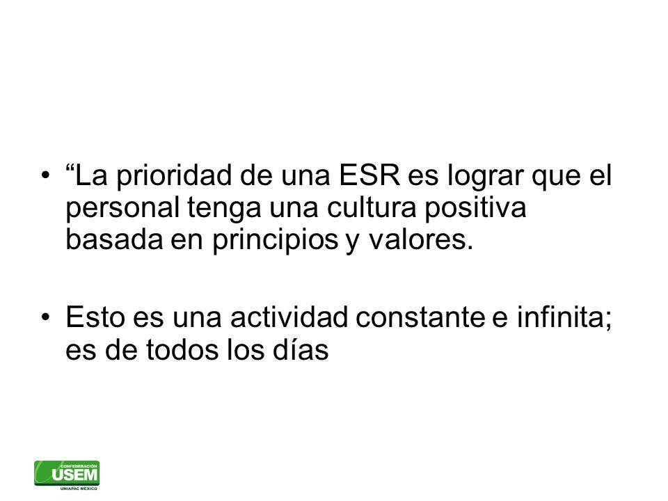 La prioridad de una ESR es lograr que el personal tenga una cultura positiva basada en principios y valores.