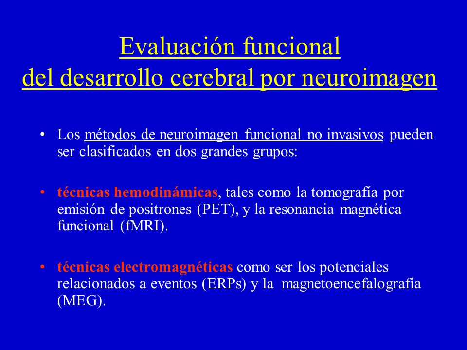 Evaluación funcional del desarrollo cerebral por neuroimagen