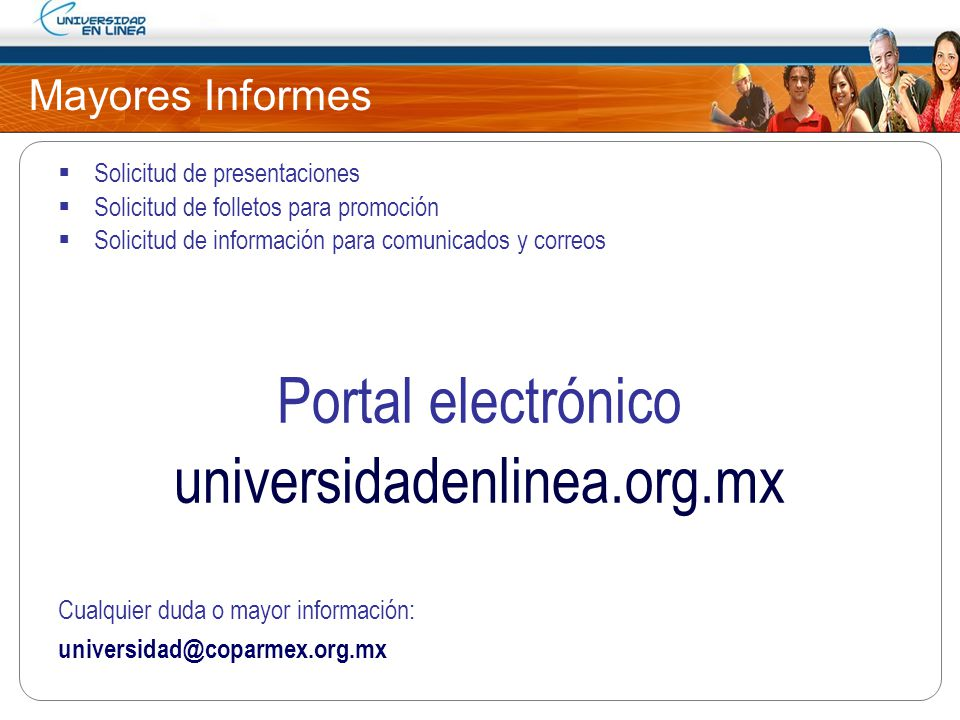 Portal electrónico universidadenlinea.org.mx Mayores Informes