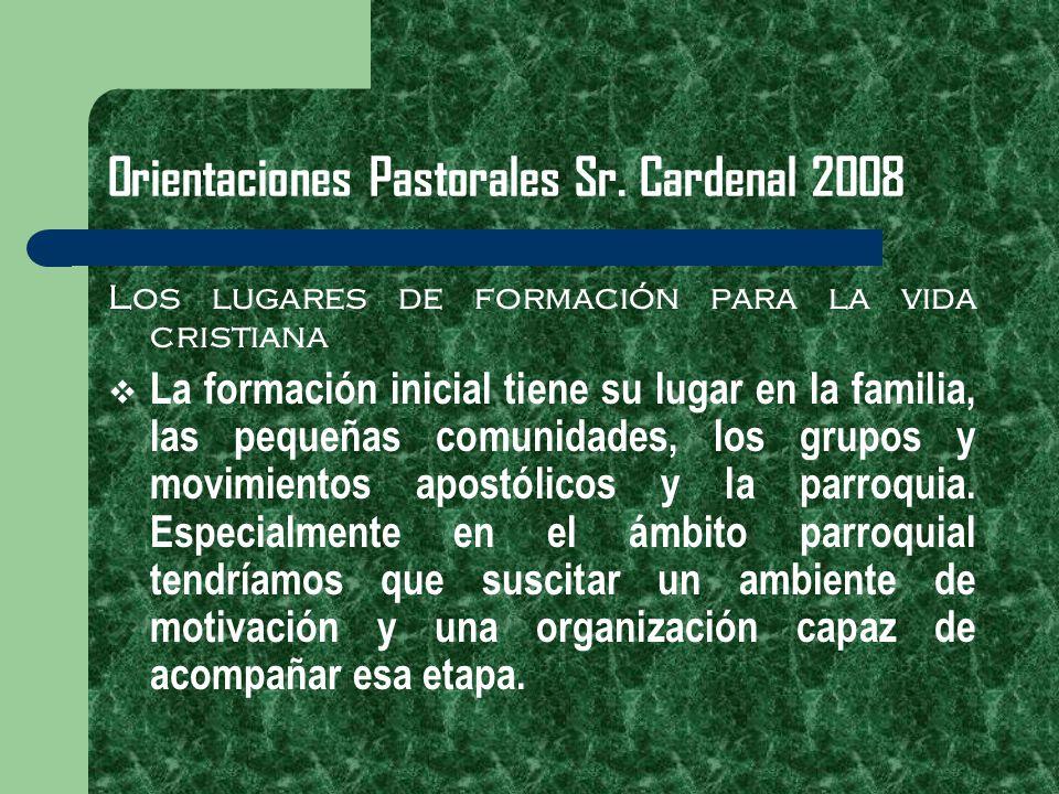 Orientaciones Pastorales Sr. Cardenal 2008