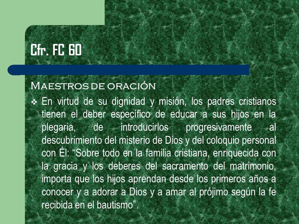Cfr. FC 60 Maestros de oración