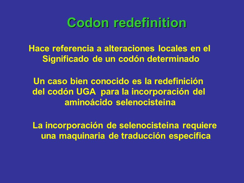 Codon redefinition Hace referencia a alteraciones locales en el