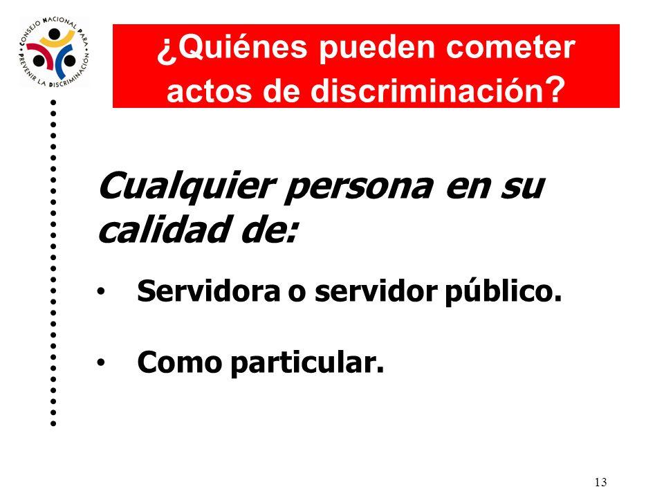 ¿Quiénes pueden cometer actos de discriminación