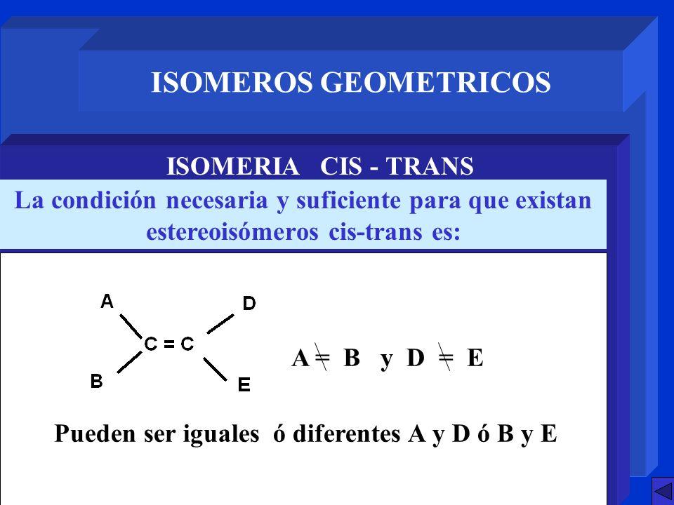 Pueden ser iguales ó diferentes A y D ó B y E