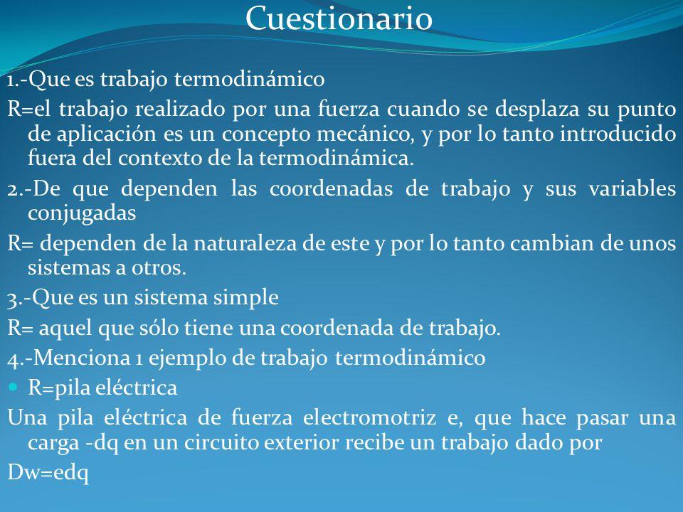 Cuestionario 1.-Que es trabajo termodinámico