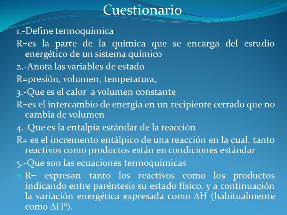 Cuestionario 1.-Define termoquímica