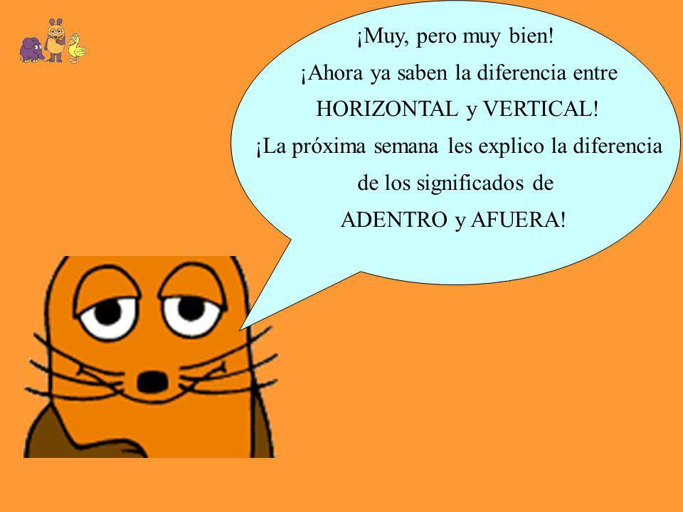 ¡Ahora ya saben la diferencia entre HORIZONTAL y VERTICAL!