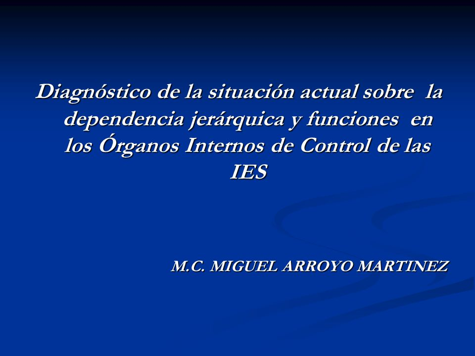 Diagnóstico de la situación actual sobre la dependencia jerárquica y funciones en los Órganos Internos de Control de las IES