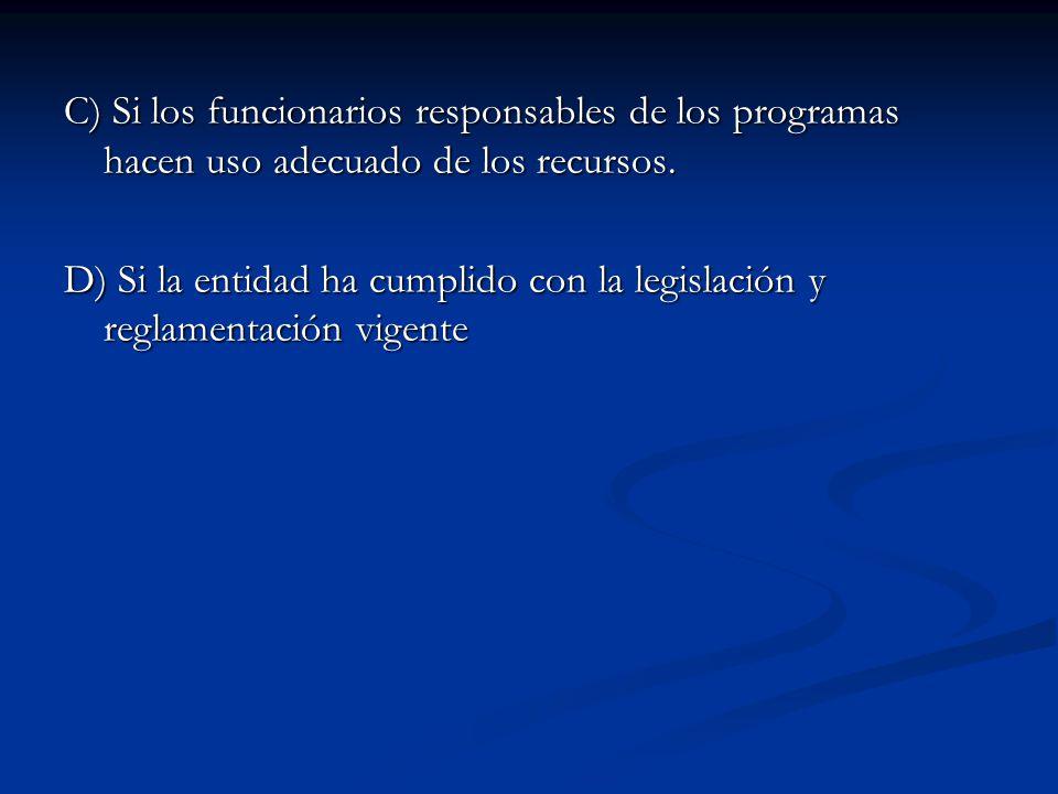 C) Si los funcionarios responsables de los programas hacen uso adecuado de los recursos.