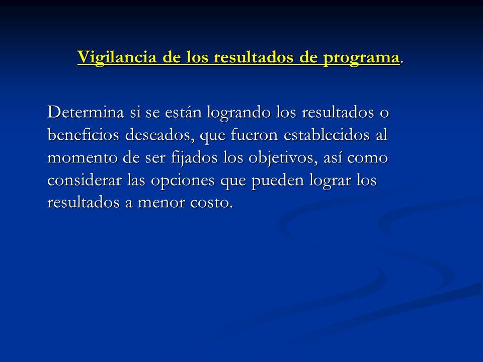 Vigilancia de los resultados de programa.