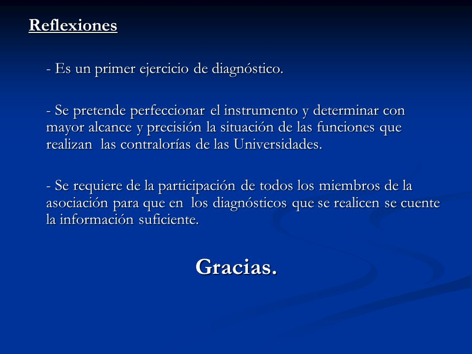Gracias. Reflexiones - Es un primer ejercicio de diagnóstico.
