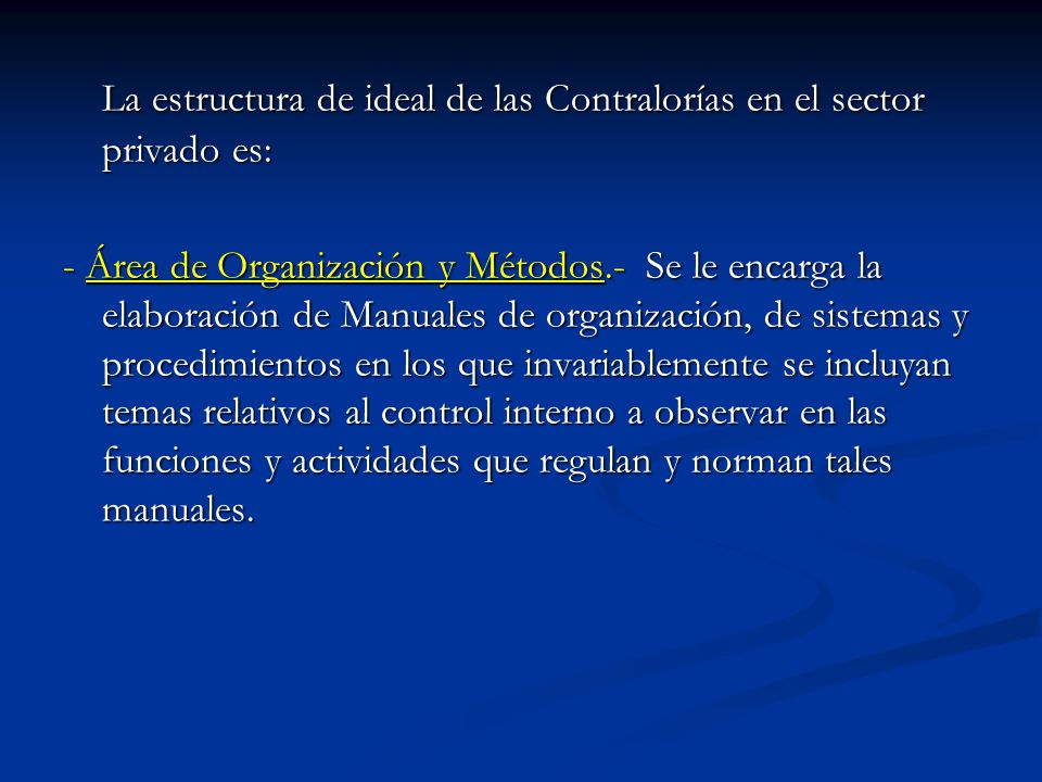 La estructura de ideal de las Contralorías en el sector privado es: