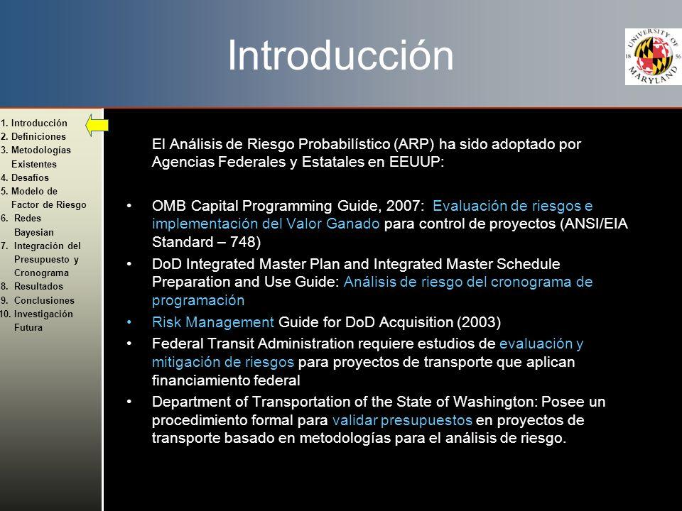Introducción El Análisis de Riesgo Probabilístico (ARP) ha sido adoptado por Agencias Federales y Estatales en EEUUP: