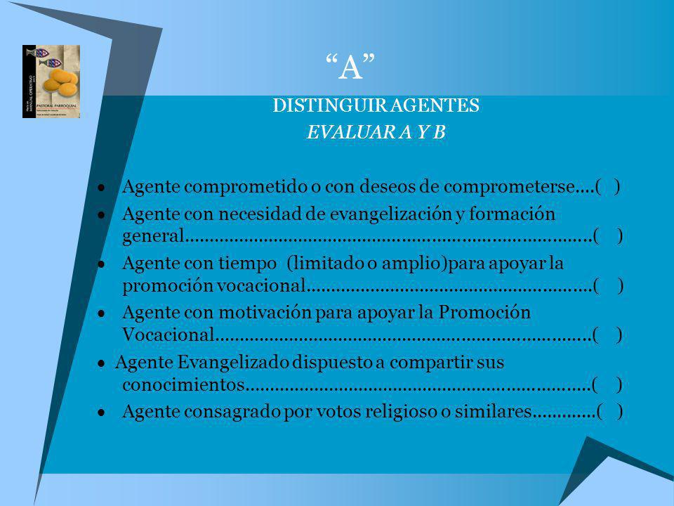 A DISTINGUIR AGENTES EVALUAR A Y B