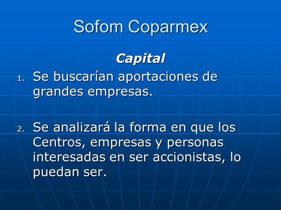 Sofom Coparmex Capital Se buscarían aportaciones de grandes empresas.