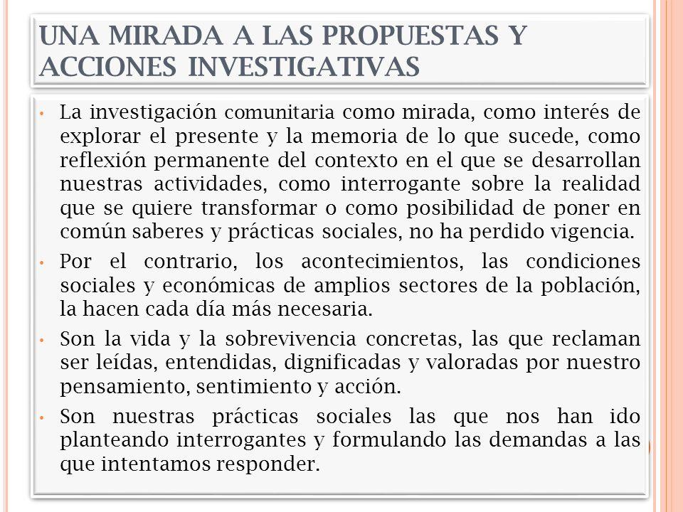 UNA MIRADA A LAS PROPUESTAS Y ACCIONES INVESTIGATIVAS