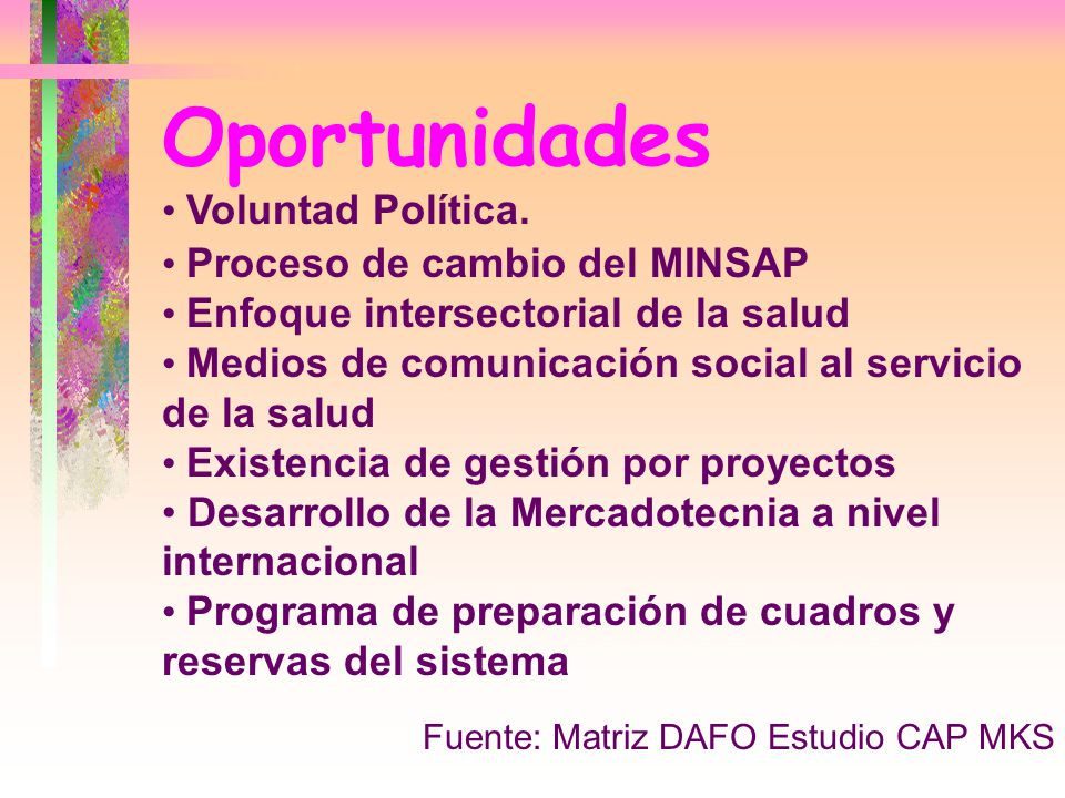 Oportunidades Voluntad Política. Proceso de cambio del MINSAP