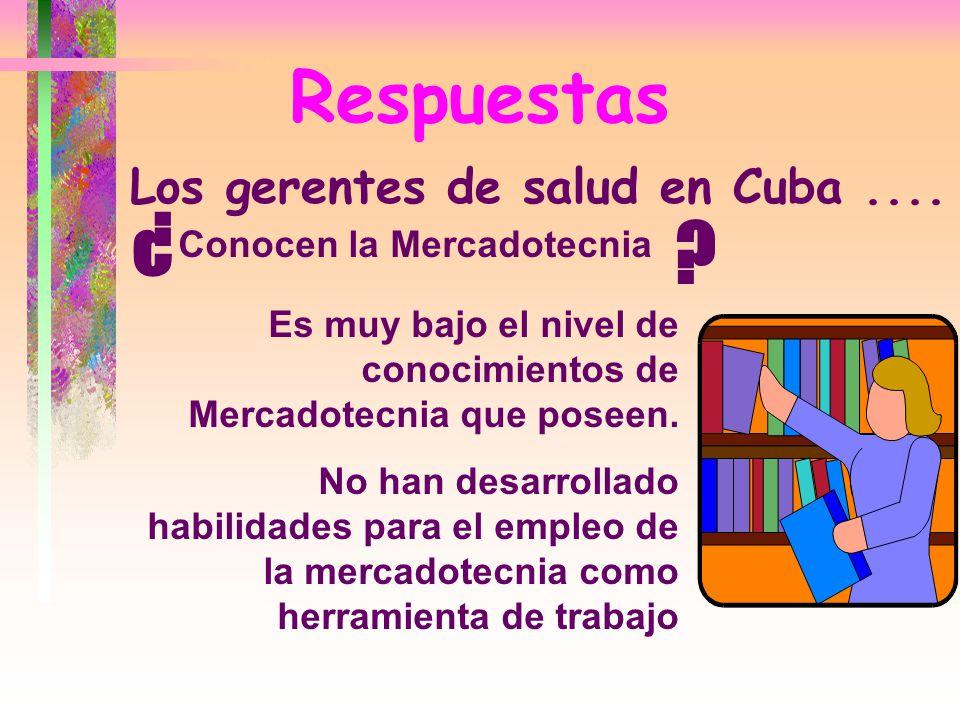 ¿ Respuestas Los gerentes de salud en Cuba ....