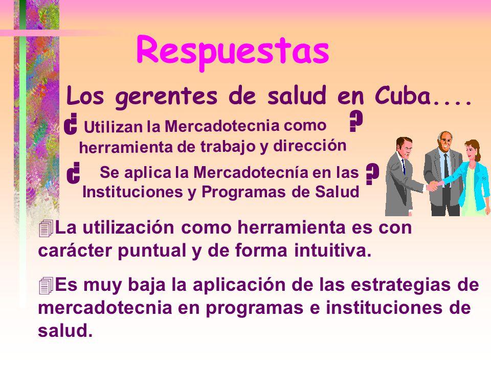 Respuestas ¿ ¿ Los gerentes de salud en Cuba....