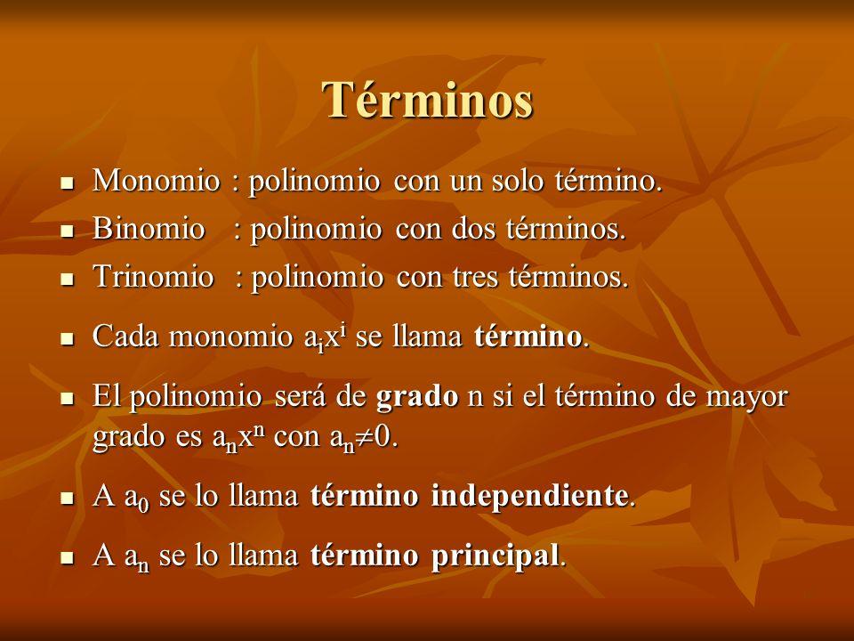 Términos Monomio : polinomio con un solo término.