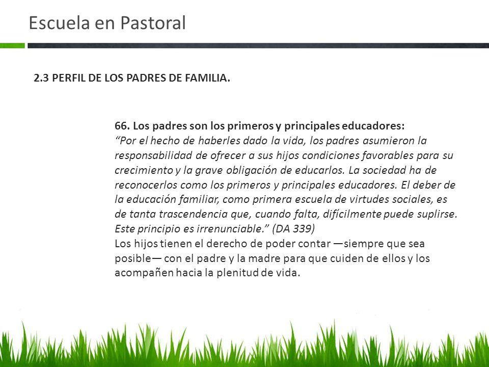Escuela en Pastoral 2.3 PERFIL DE LOS PADRES DE FAMILIA.