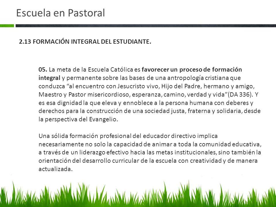Escuela en Pastoral 2.13 FORMACIÓN INTEGRAL DEL ESTUDIANTE.