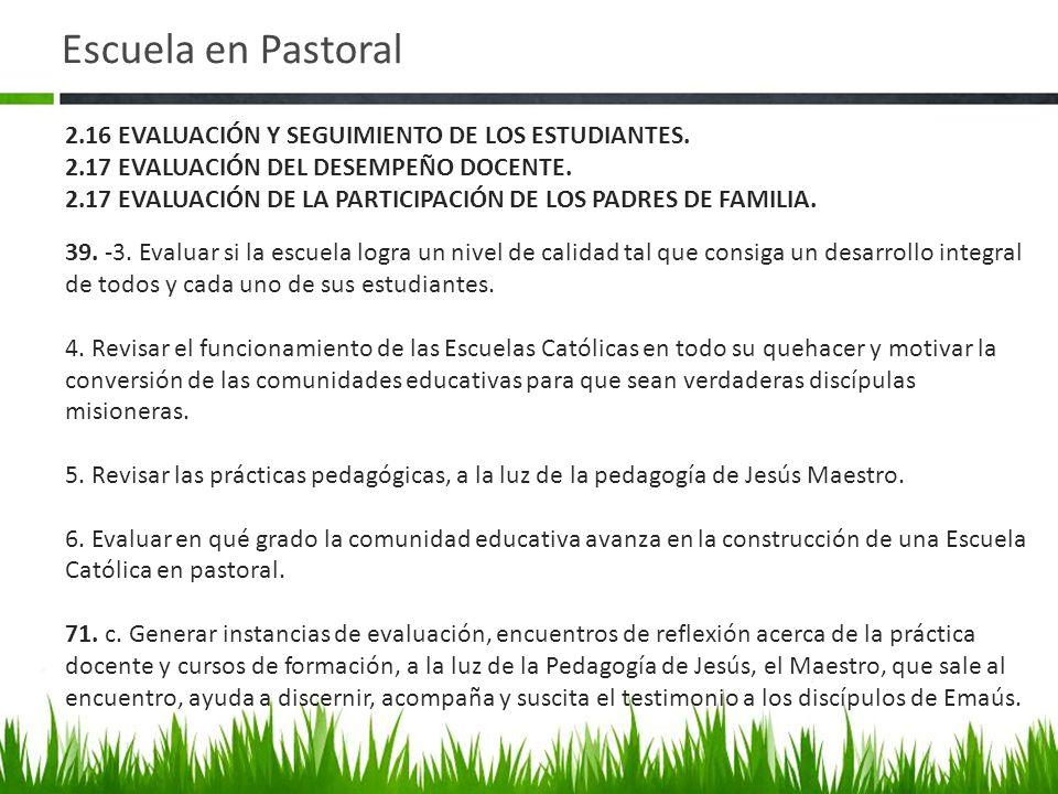 Escuela en Pastoral 2.16 EVALUACIÓN Y SEGUIMIENTO DE LOS ESTUDIANTES.