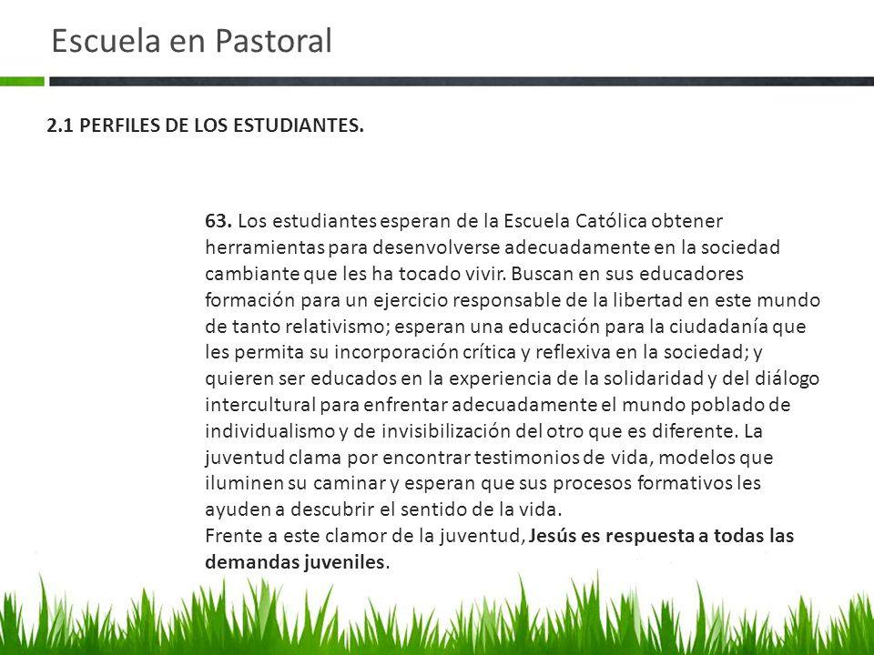 Escuela en Pastoral 2.1 PERFILES DE LOS ESTUDIANTES.