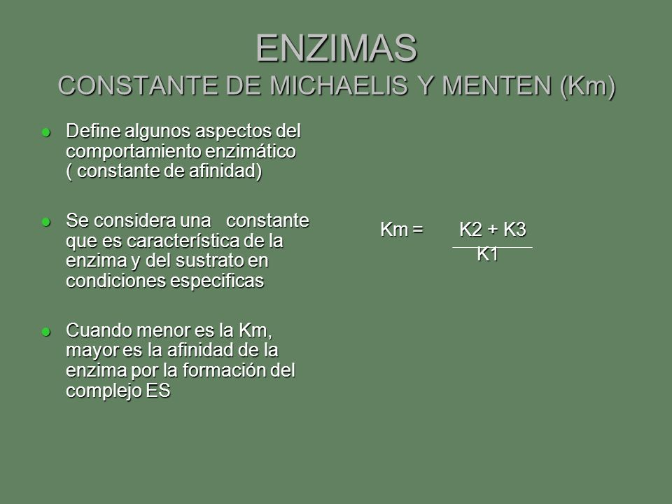 ENZIMAS CONSTANTE DE MICHAELIS Y MENTEN (Km)