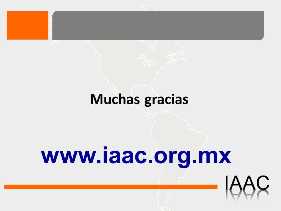 www.iaac.org.mx Muchas gracias IAAC