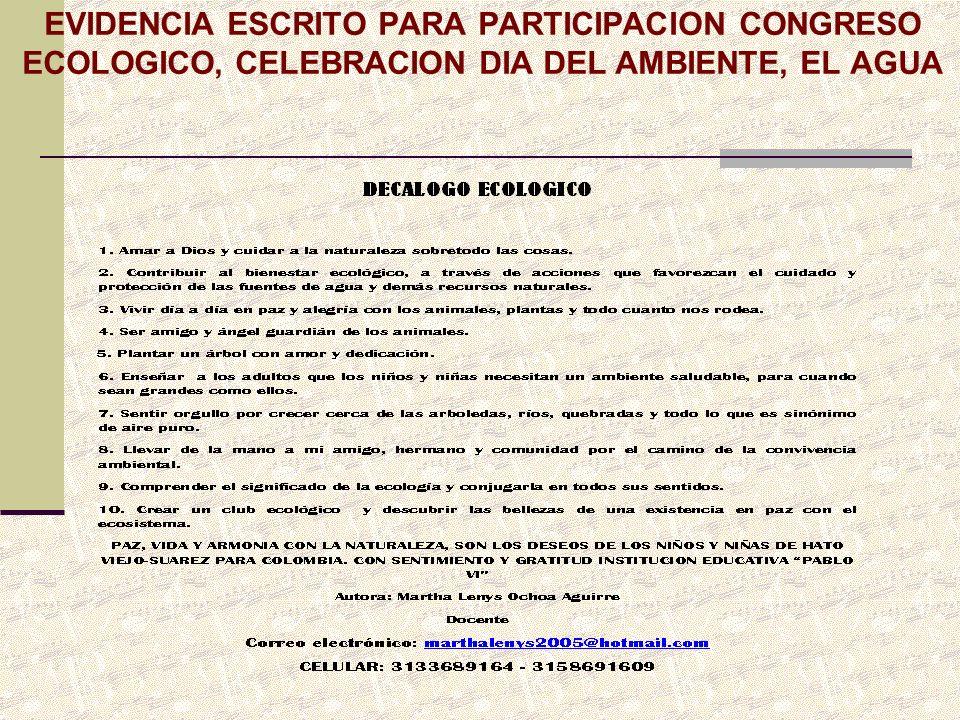 EVIDENCIA ESCRITO PARA PARTICIPACION CONGRESO ECOLOGICO, CELEBRACION DIA DEL AMBIENTE, EL AGUA