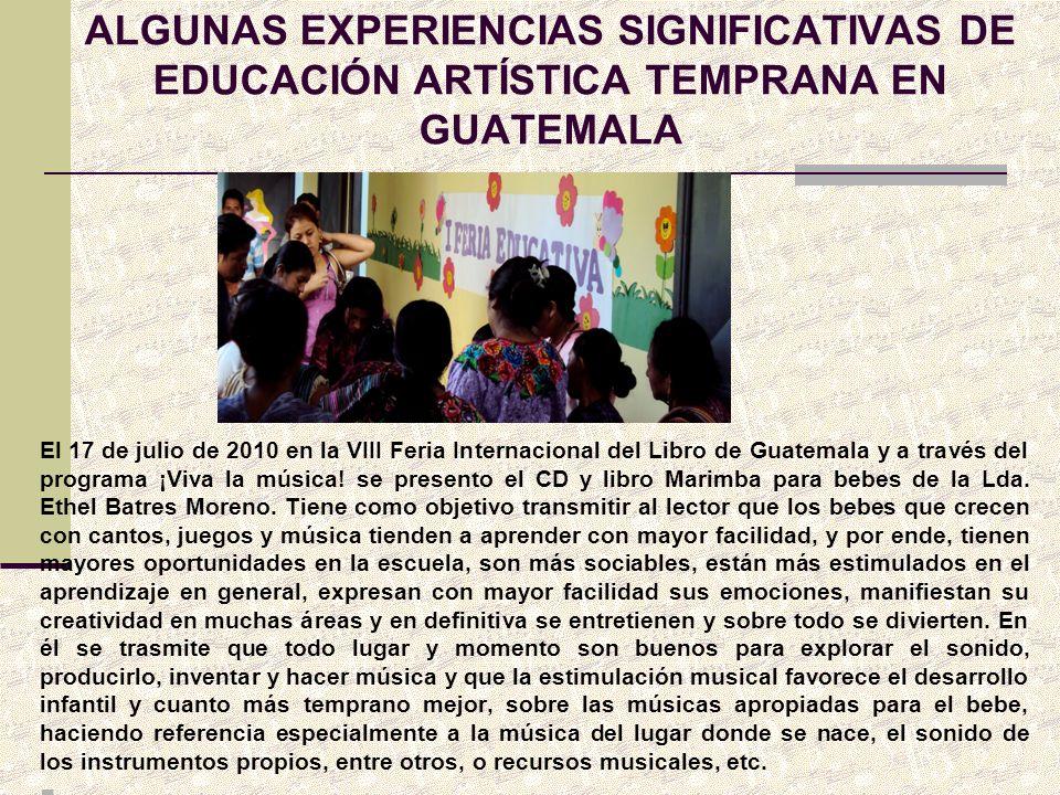 ALGUNAS EXPERIENCIAS SIGNIFICATIVAS DE EDUCACIÓN ARTÍSTICA TEMPRANA EN GUATEMALA