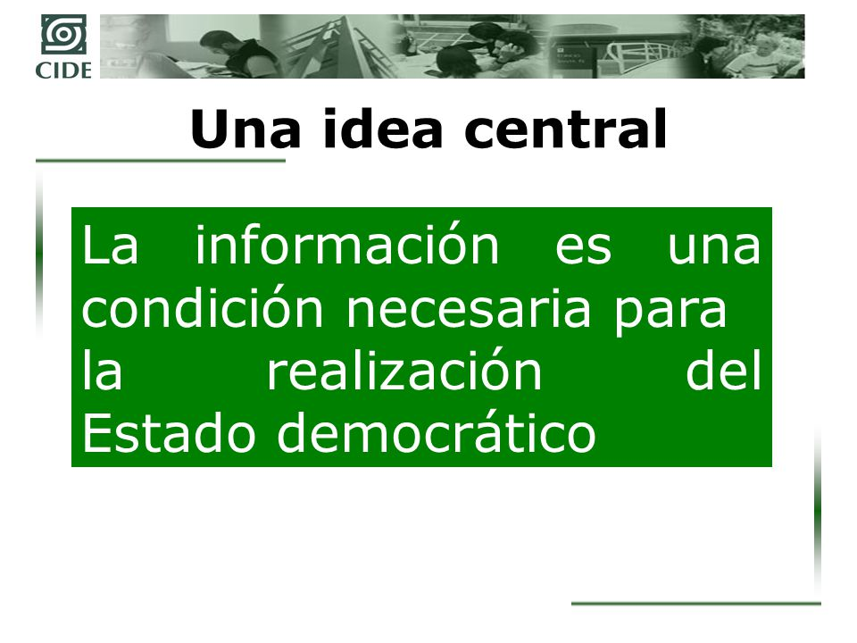 Una idea central La información es una condición necesaria para.