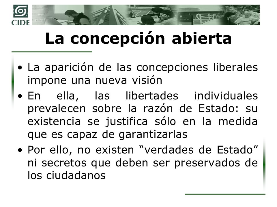 La concepción abierta La aparición de las concepciones liberales impone una nueva visión.
