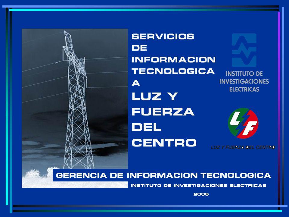 LUZ Y FUERZA DEL CENTRO SERVICIOS DE INFORMACION TECNOLOGICA A