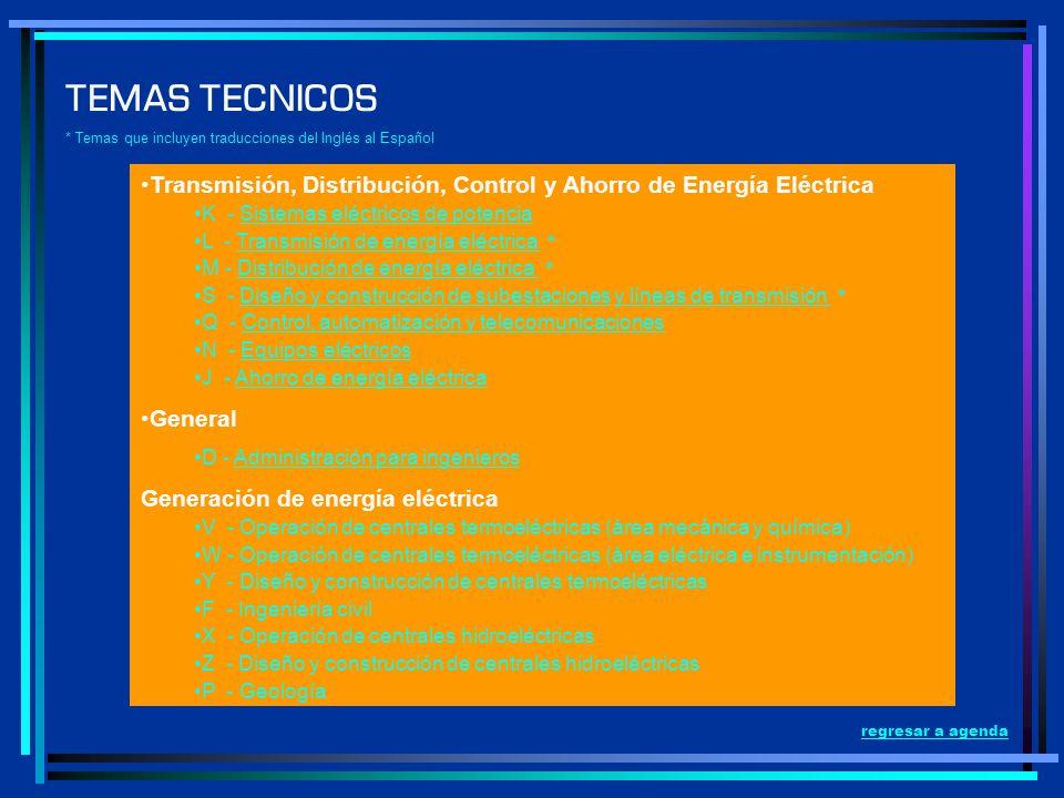 TEMAS TECNICOS * Temas que incluyen traducciones del Inglés al Español. Transmisión, Distribución, Control y Ahorro de Energía Eléctrica.