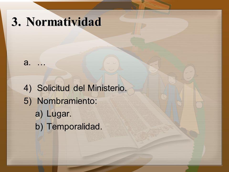 Normatividad … Solicitud del Ministerio. Nombramiento: Lugar.