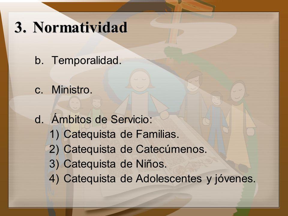 Normatividad Temporalidad. Ministro. Ámbitos de Servicio: