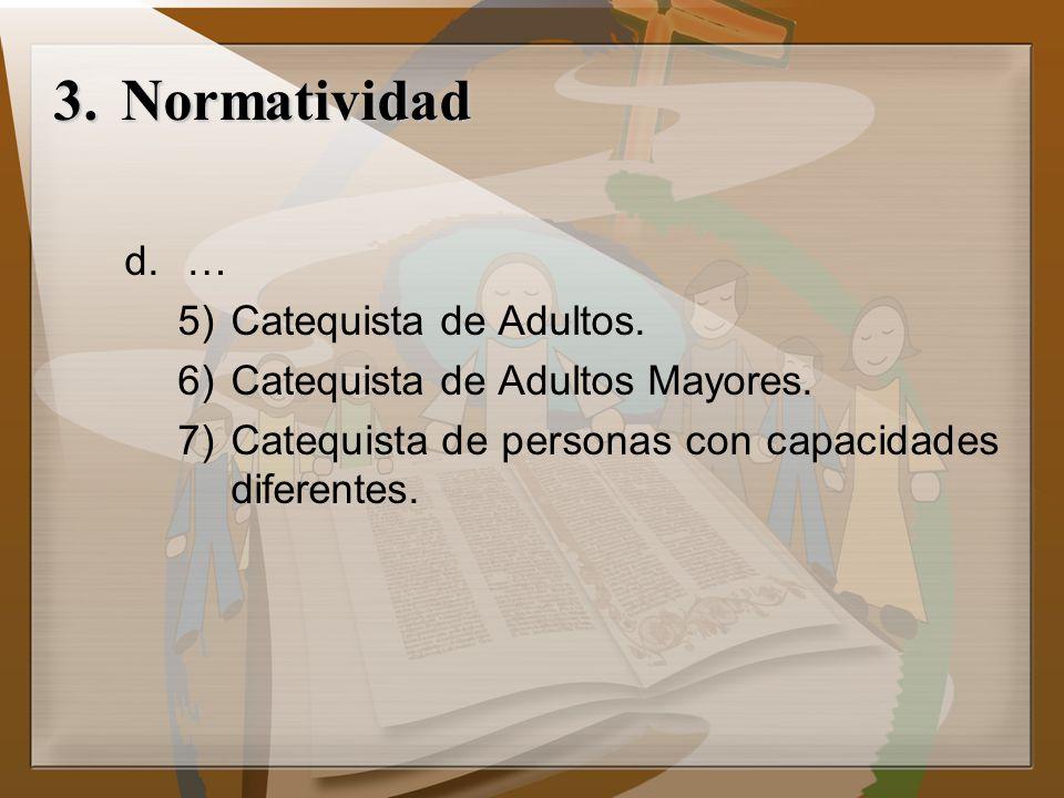 Normatividad … Catequista de Adultos. Catequista de Adultos Mayores.