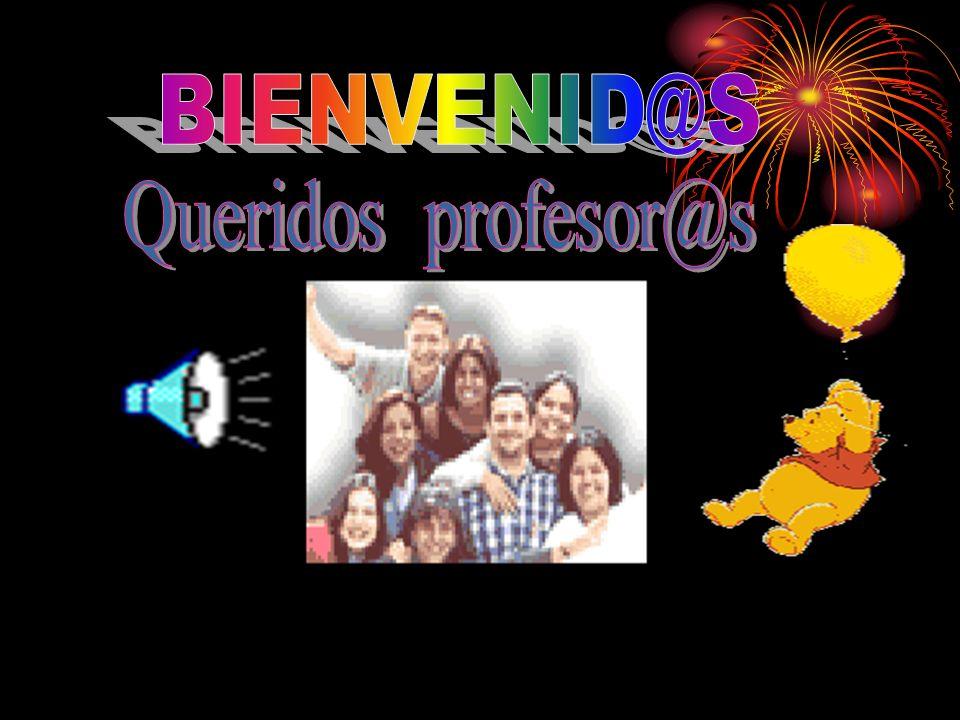 BIENVENID@S Queridos profesor@s