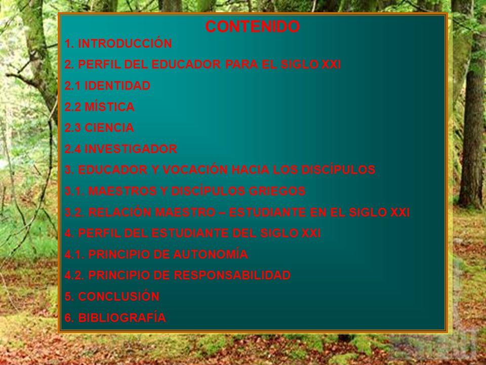 CONTENIDO 1. INTRODUCCIÓN 2. PERFIL DEL EDUCADOR PARA EL SIGLO XXI