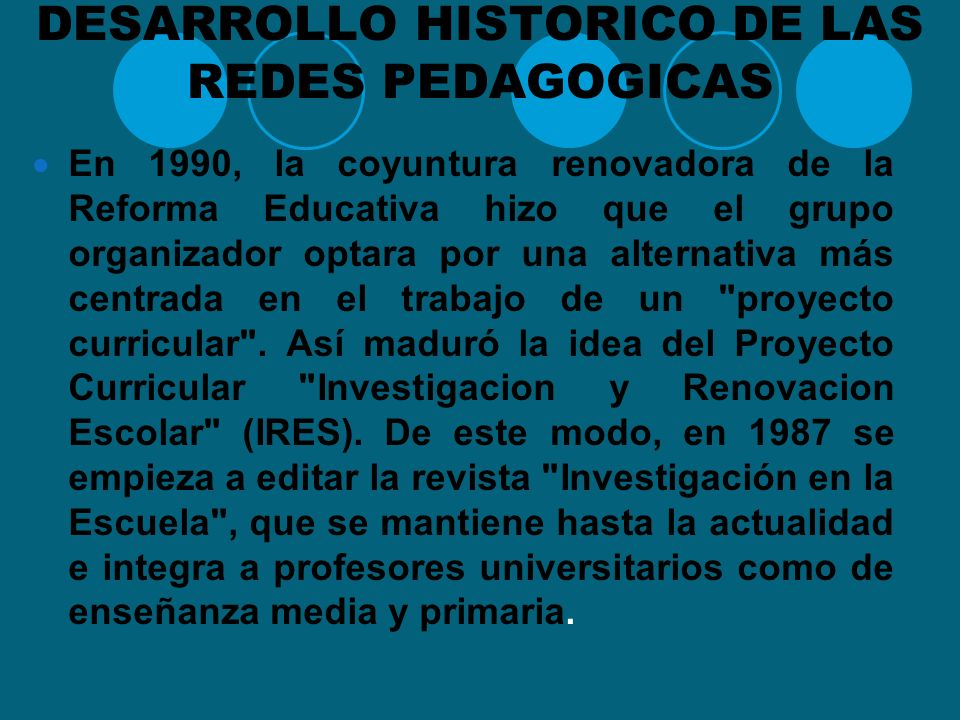 DESARROLLO HISTORICO DE LAS REDES PEDAGOGICAS