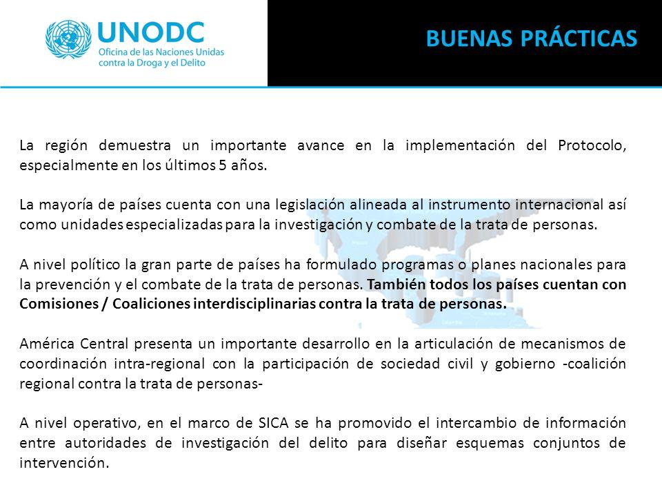 BUENAS PRÁCTICAS La región demuestra un importante avance en la implementación del Protocolo, especialmente en los últimos 5 años.