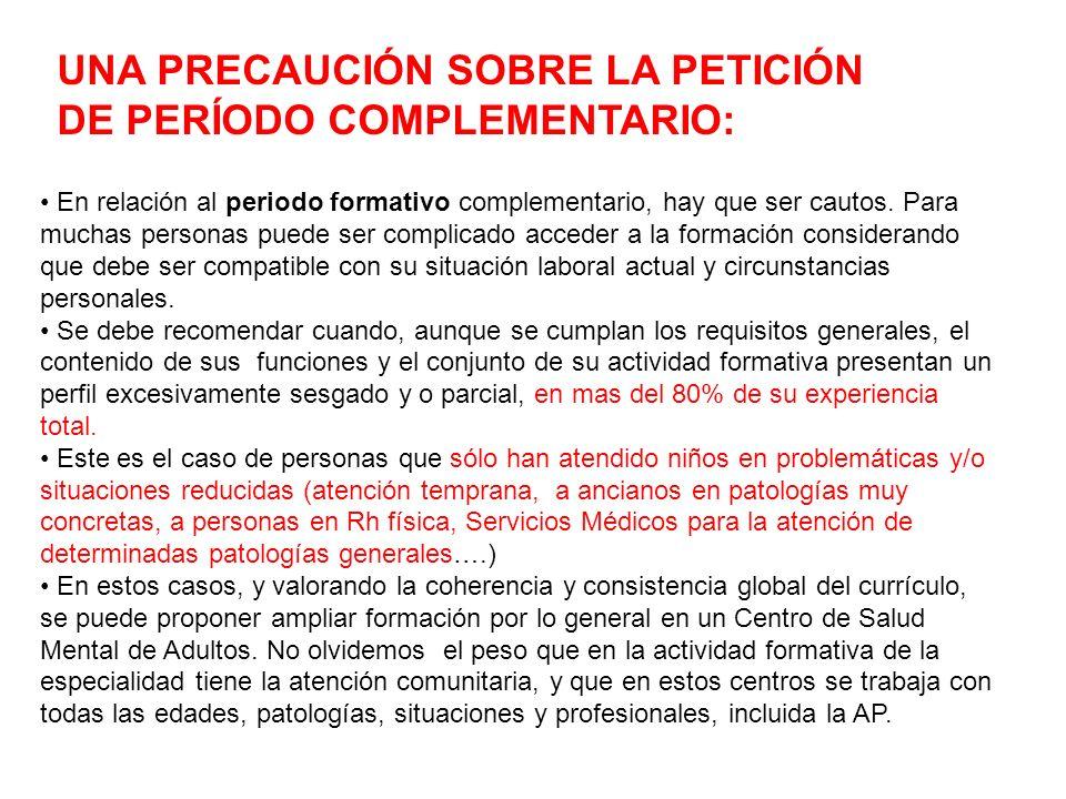 UNA PRECAUCIÓN SOBRE LA PETICIÓN DE PERÍODO COMPLEMENTARIO:
