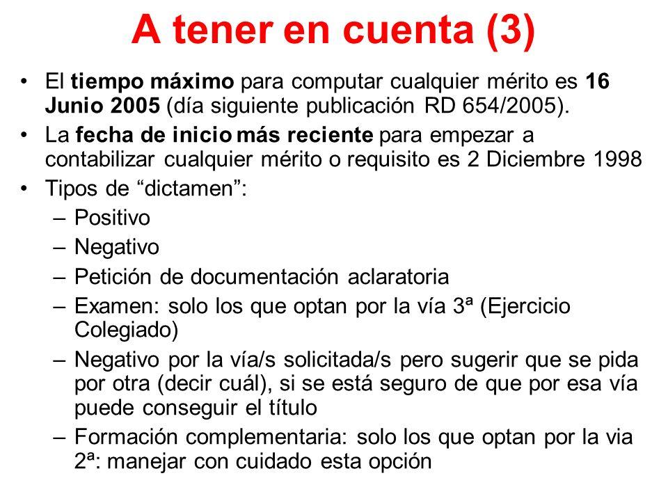 A tener en cuenta (3) El tiempo máximo para computar cualquier mérito es 16 Junio 2005 (día siguiente publicación RD 654/2005).