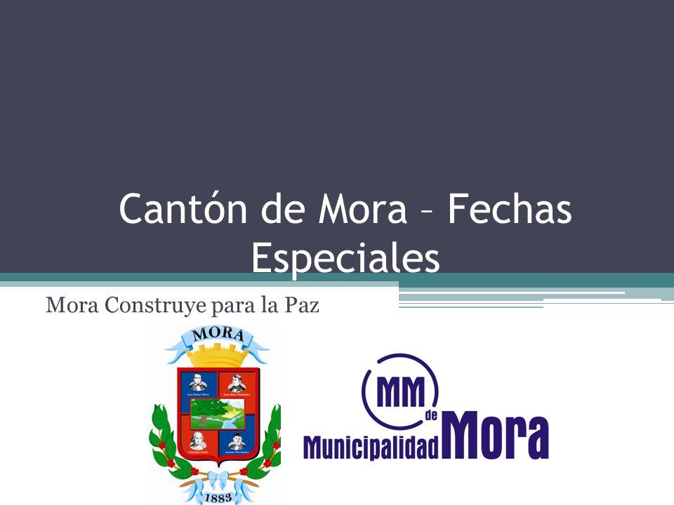 Cantón de Mora – Fechas Especiales