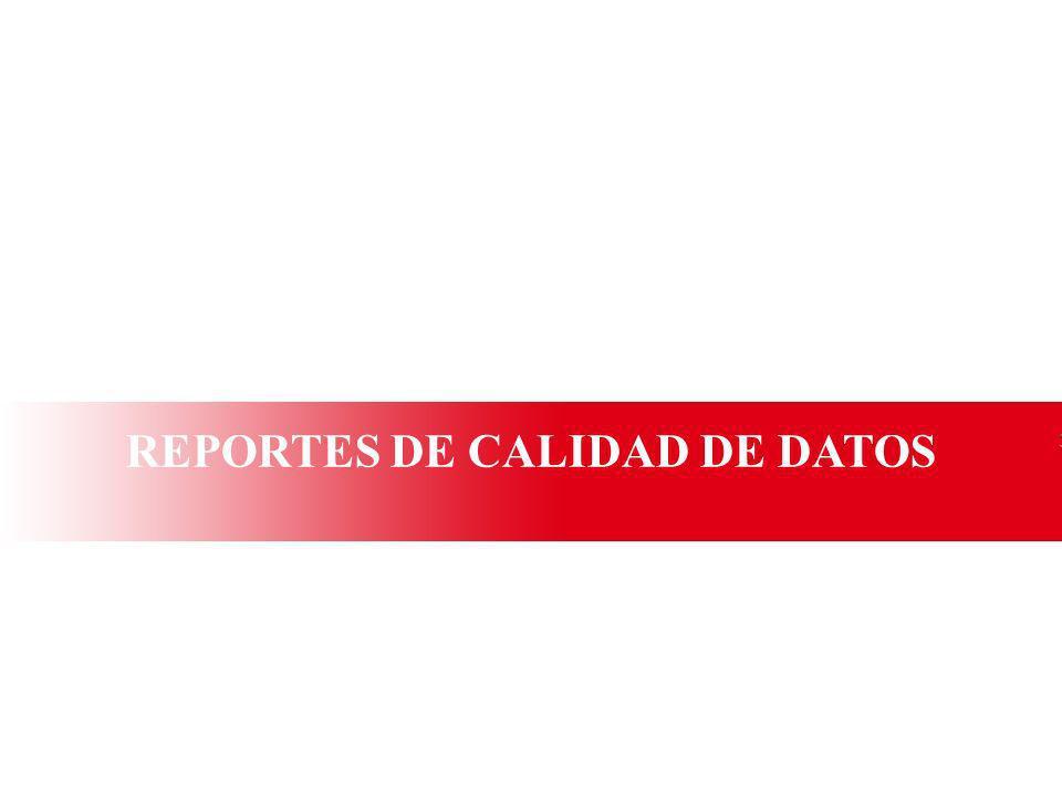 REPORTES DE CALIDAD DE DATOS