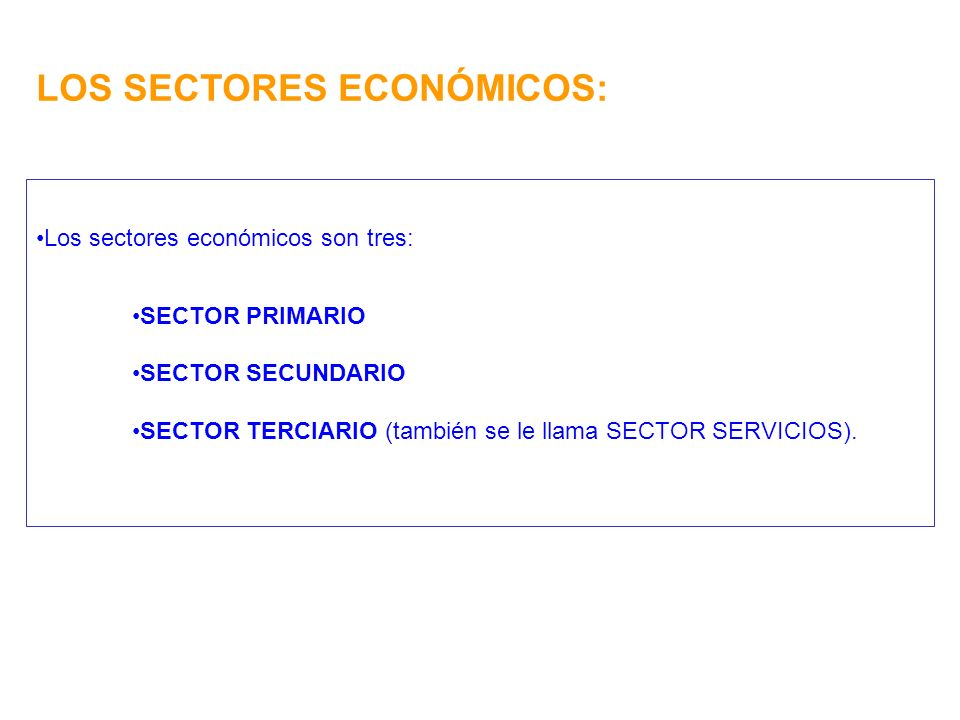 LOS SECTORES ECONÓMICOS: