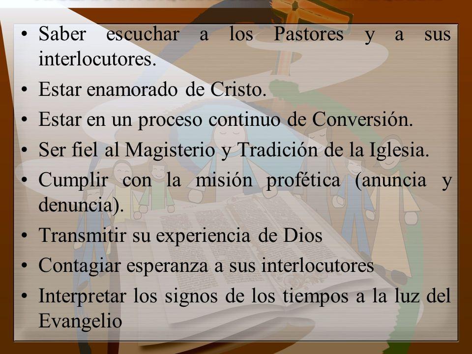 Saber escuchar a los Pastores y a sus interlocutores.